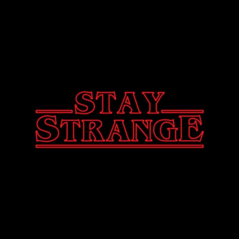 STAY STRANGE by alchemist's Artist Shop