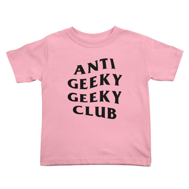 ANTI GEEKY CLUB Kids Toddler T-Shirt by alchemist's Artist Shop
