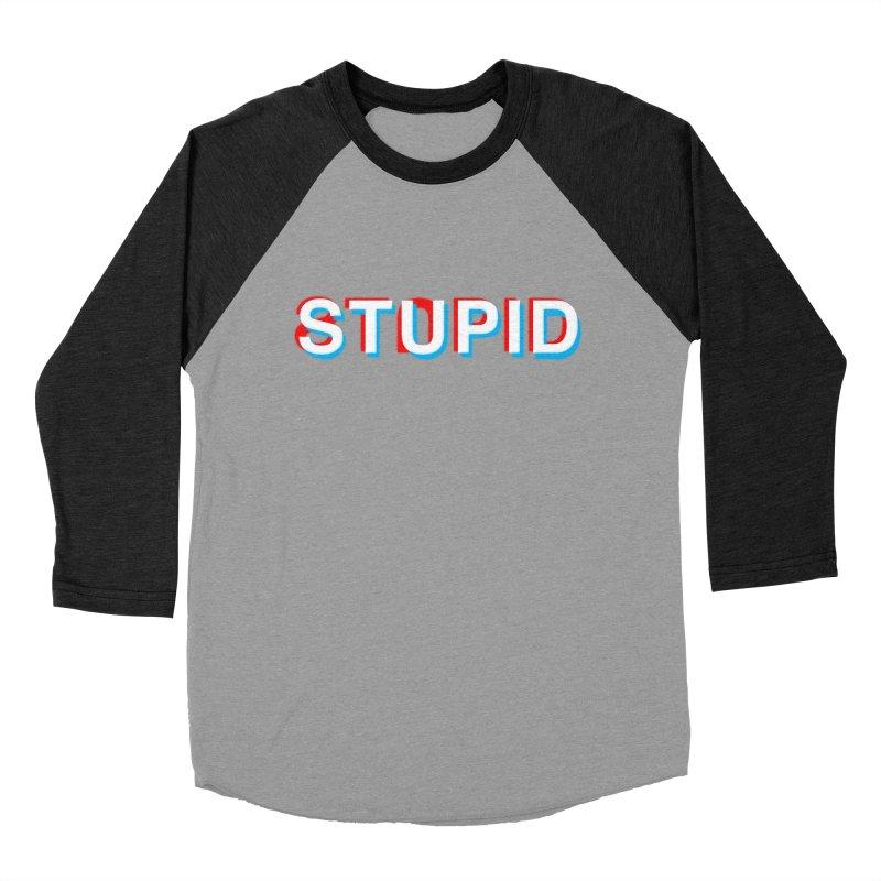 stupid Women's Baseball Triblend T-Shirt by alchemist's Artist Shop