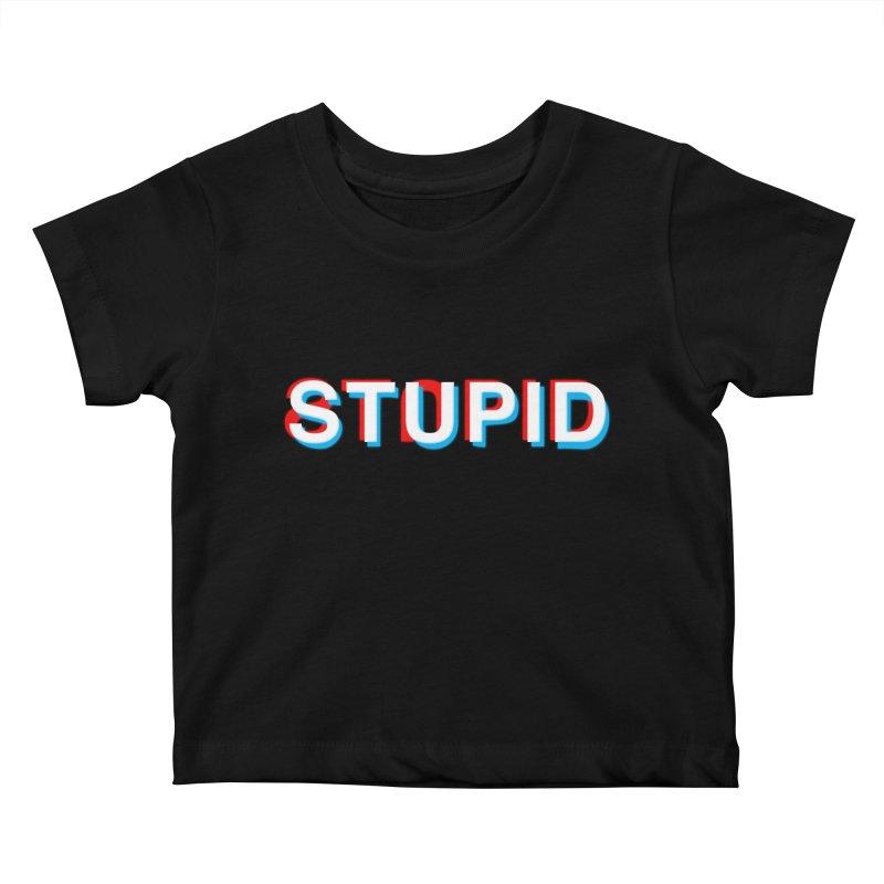 stupid Kids Baby T-Shirt by alchemist's Artist Shop