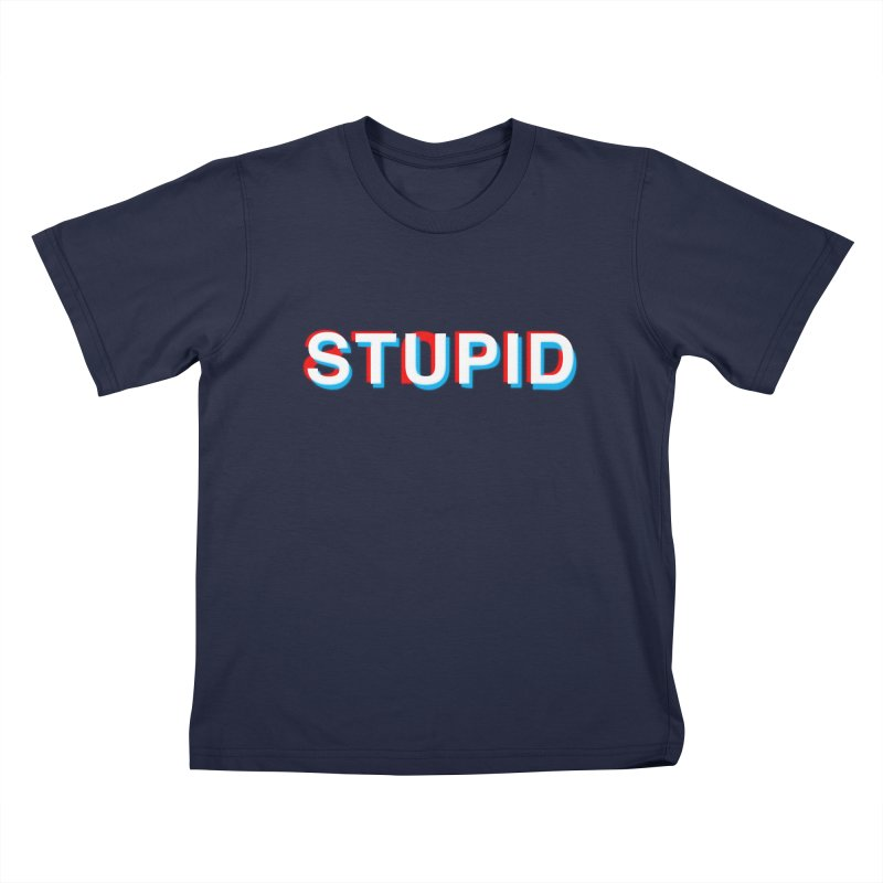 stupid Kids T-Shirt by alchemist's Artist Shop