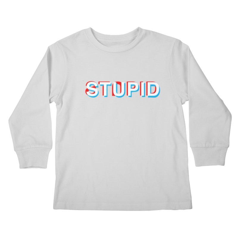 stupid Kids Longsleeve T-Shirt by alchemist's Artist Shop