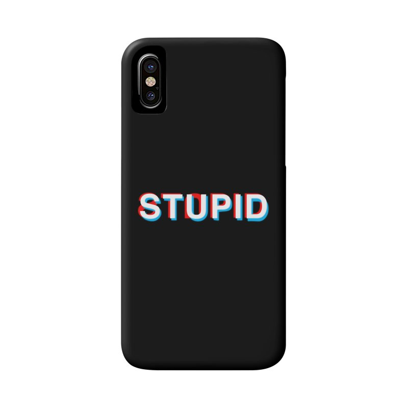 stupid Accessories Phone Case by alchemist's Artist Shop