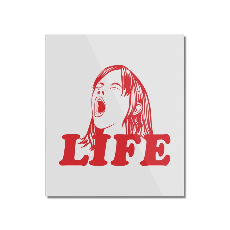 FUCK LIFE Home Mounted Acrylic Print by alchemist's Artist Shop