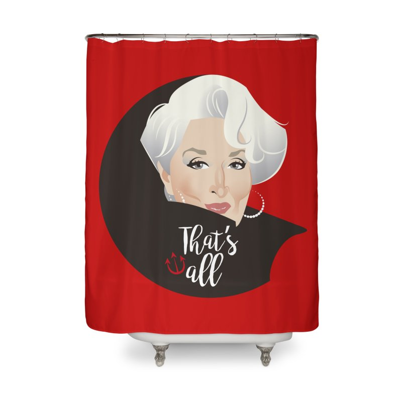 That's all Home Shower Curtain by Ale Mogolloart's Artist Shop