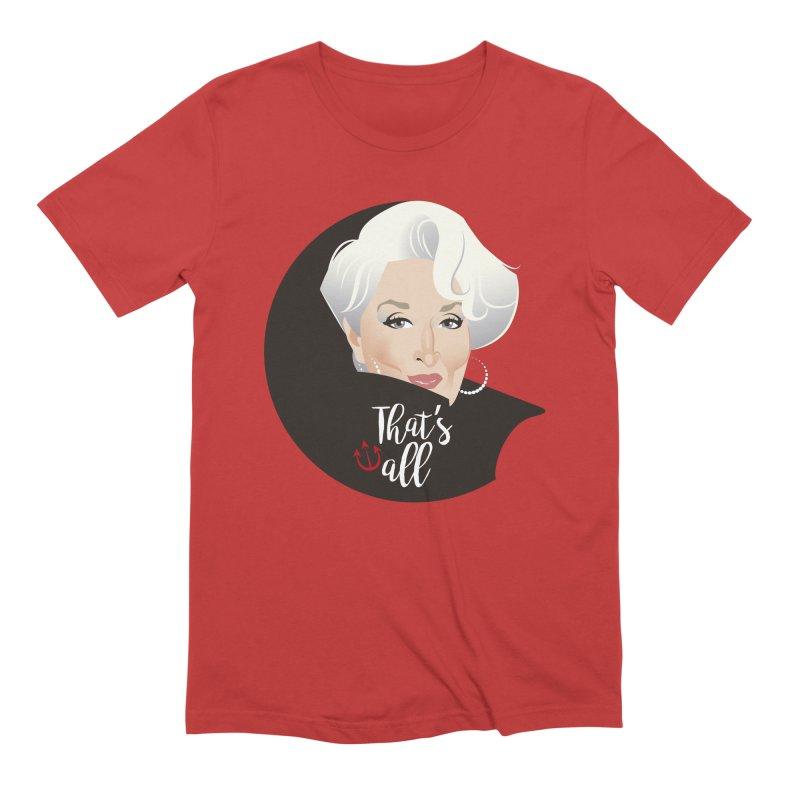 That's all Men's Extra Soft T-Shirt by Ale Mogolloart's Artist Shop