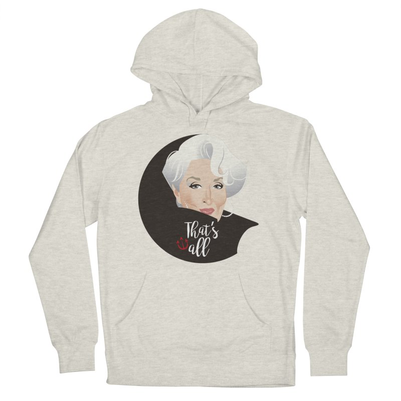That's all Women's French Terry Pullover Hoody by Ale Mogolloart's Artist Shop