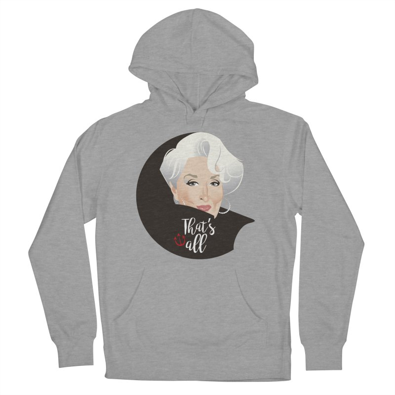 That's all Men's French Terry Pullover Hoody by Ale Mogolloart's Artist Shop
