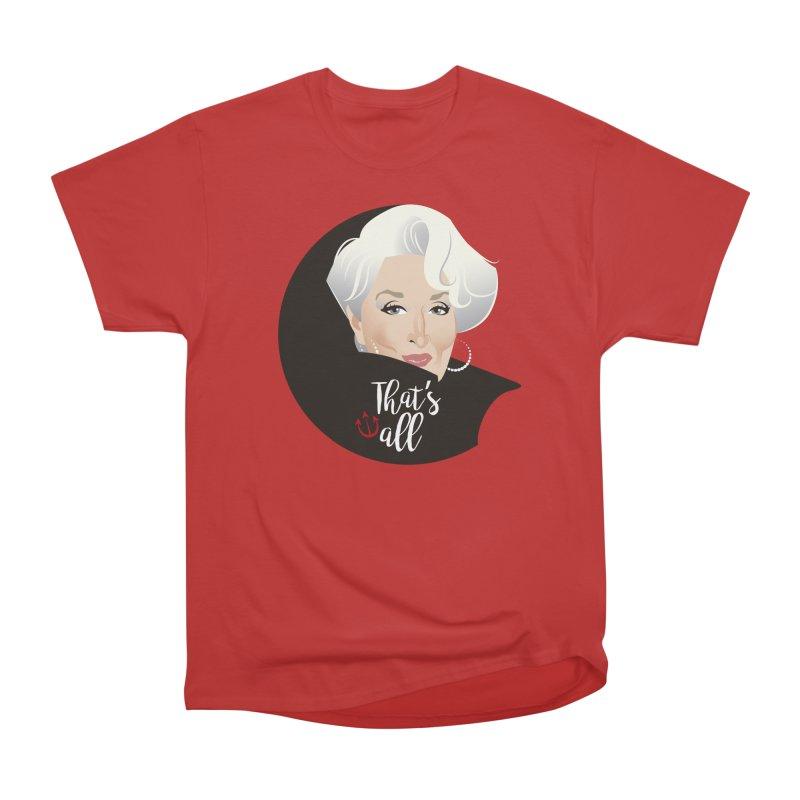 That's all Women's Heavyweight Unisex T-Shirt by Ale Mogolloart's Artist Shop