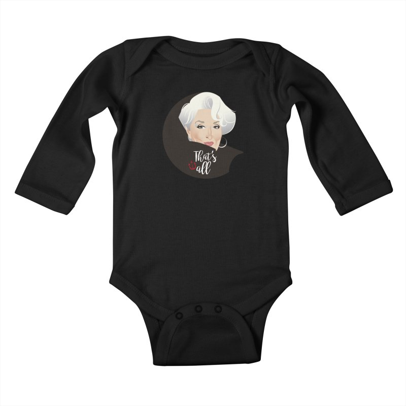That's all Kids Baby Longsleeve Bodysuit by Ale Mogolloart's Artist Shop