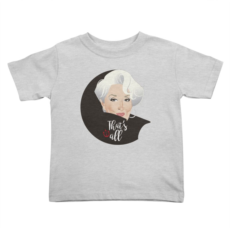 That's all Kids Toddler T-Shirt by Ale Mogolloart's Artist Shop