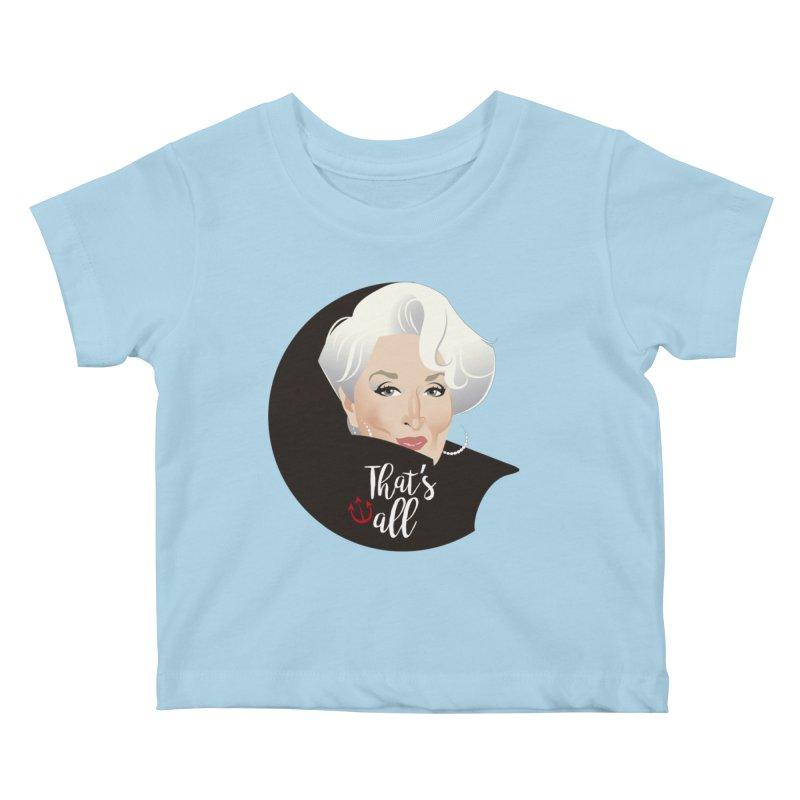 That's all Kids Baby T-Shirt by Ale Mogolloart's Artist Shop