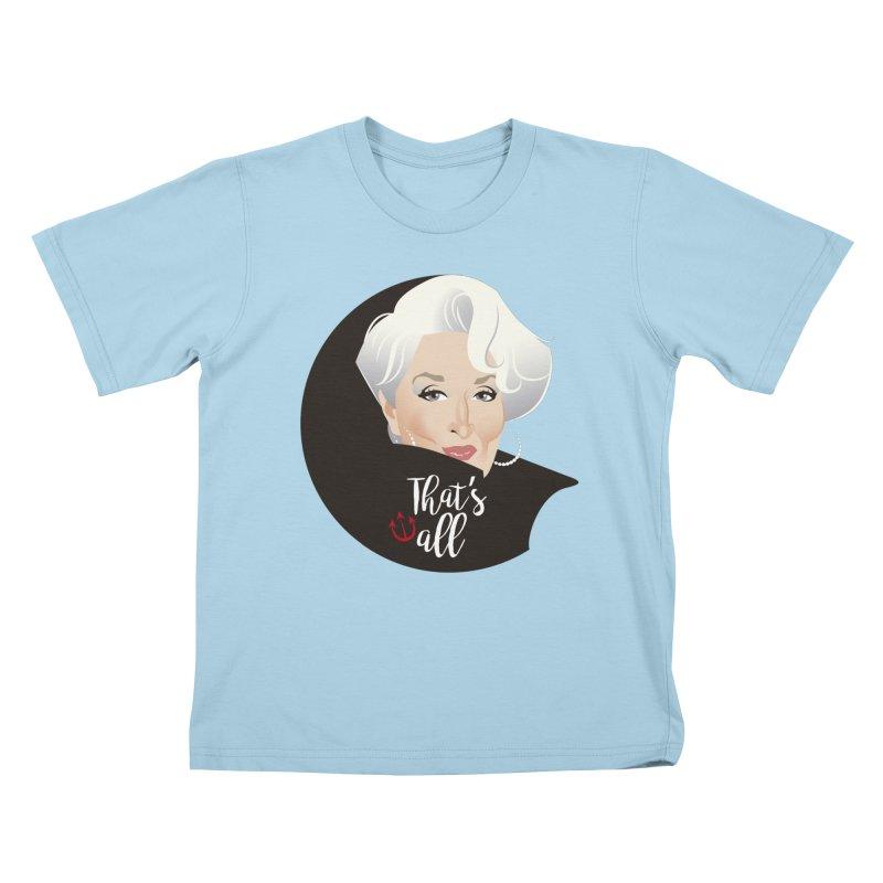 That's all Kids T-Shirt by Ale Mogolloart's Artist Shop