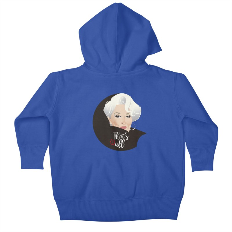That's all Kids Baby Zip-Up Hoody by Ale Mogolloart's Artist Shop