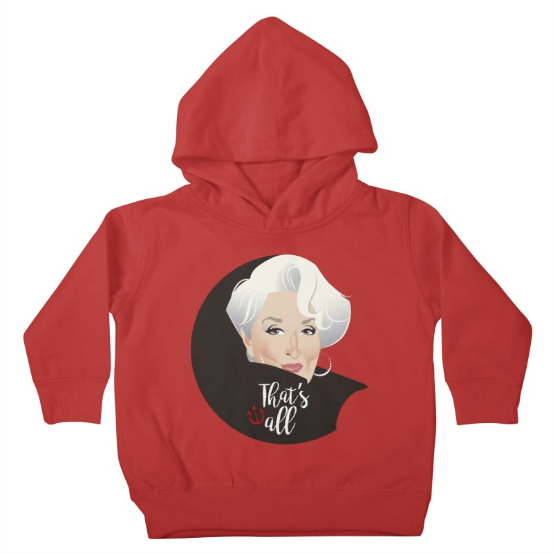 That's all Kids Toddler Pullover Hoody by Ale Mogolloart's Artist Shop
