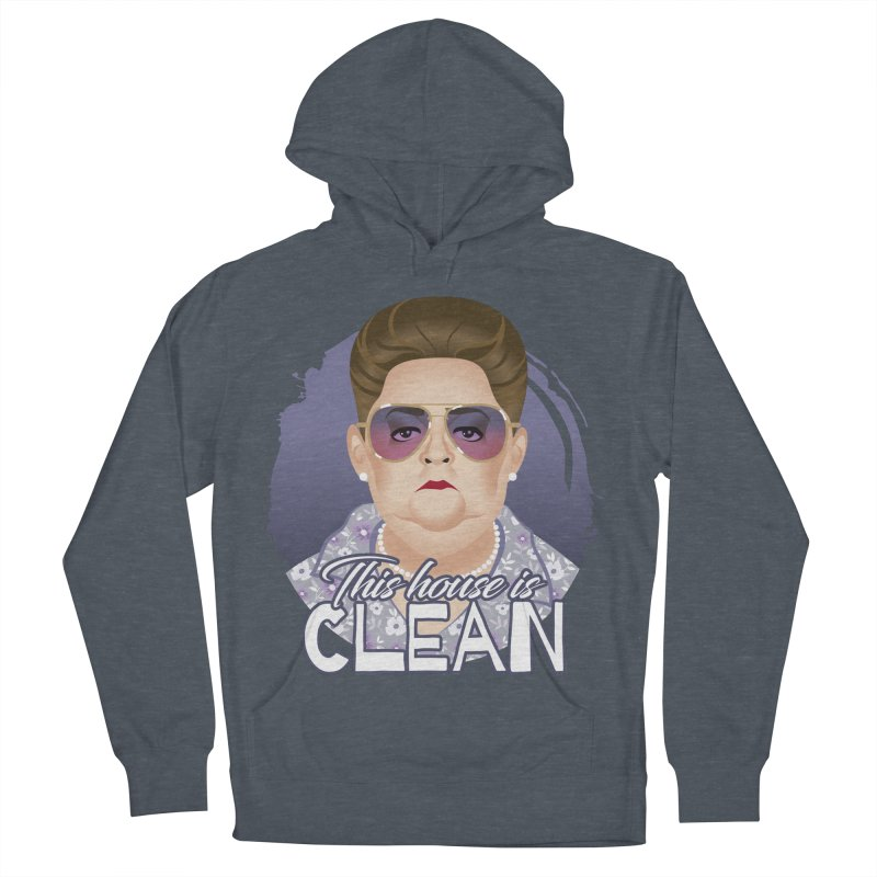 This house is clean Women's French Terry Pullover Hoody by Ale Mogolloart's Artist Shop