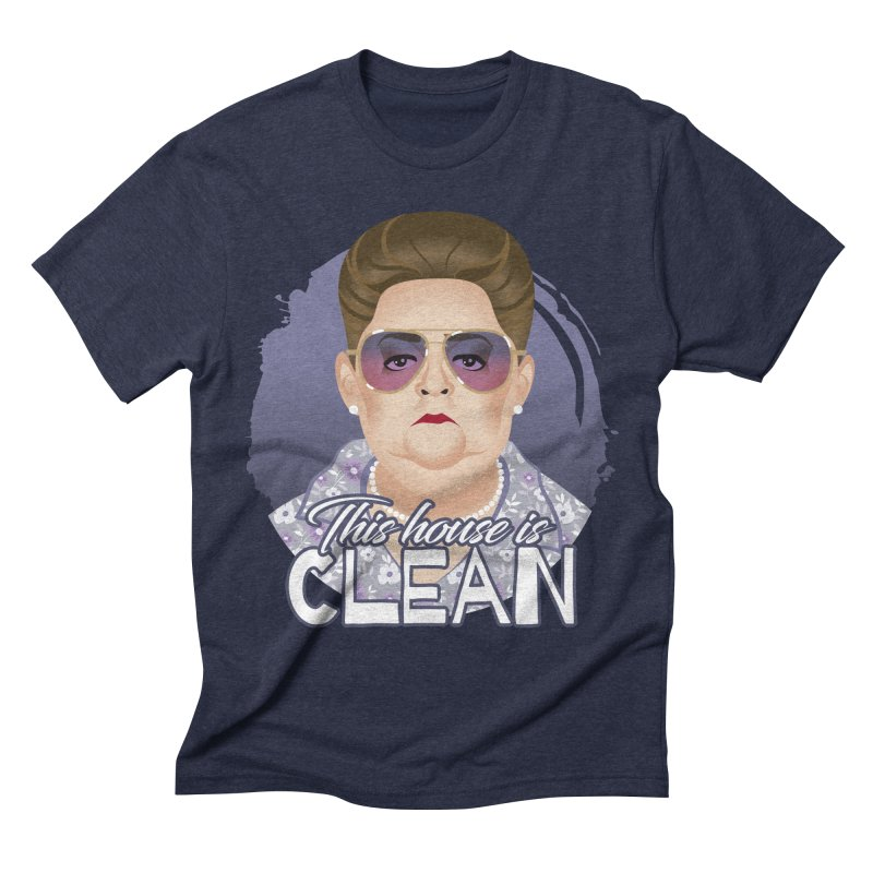 This house is clean Men's Triblend T-Shirt by Ale Mogolloart's Artist Shop