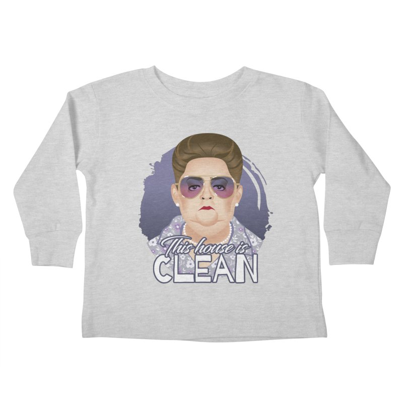This house is clean Kids Toddler Longsleeve T-Shirt by Ale Mogolloart's Artist Shop