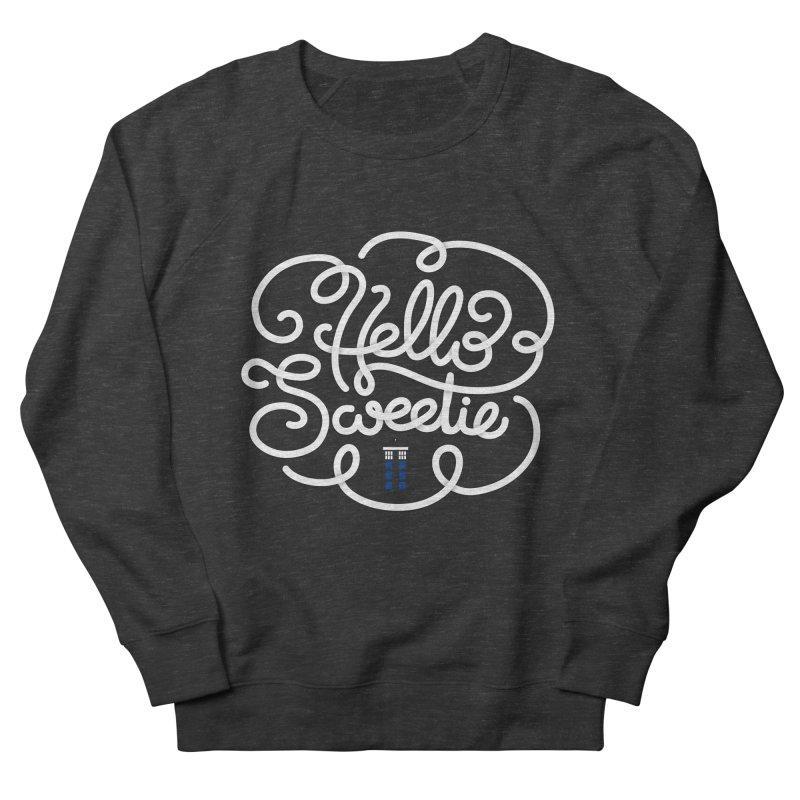 Hello Sweetie Women's French Terry Sweatshirt by AlePresser's Artist Shop