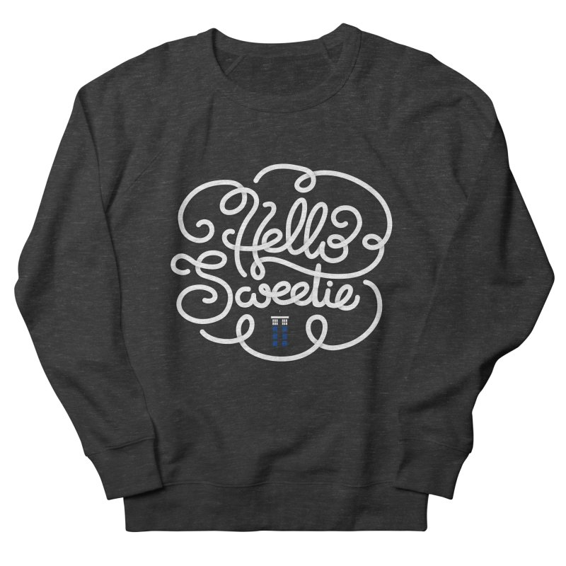 Hello Sweetie Men's French Terry Sweatshirt by AlePresser's Artist Shop