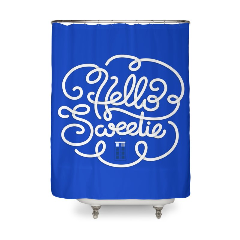 Hello Sweetie Home Shower Curtain by AlePresser's Artist Shop