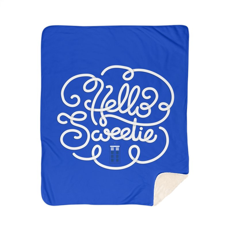 Hello Sweetie Home Sherpa Blanket Blanket by AlePresser's Artist Shop