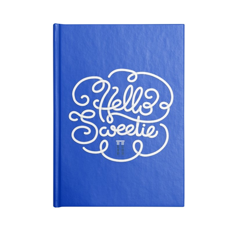 Hello Sweetie Accessories Lined Journal Notebook by AlePresser's Artist Shop