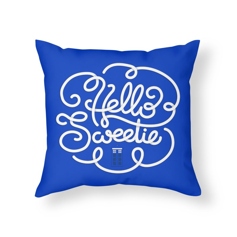 Hello Sweetie Home Throw Pillow by AlePresser's Artist Shop