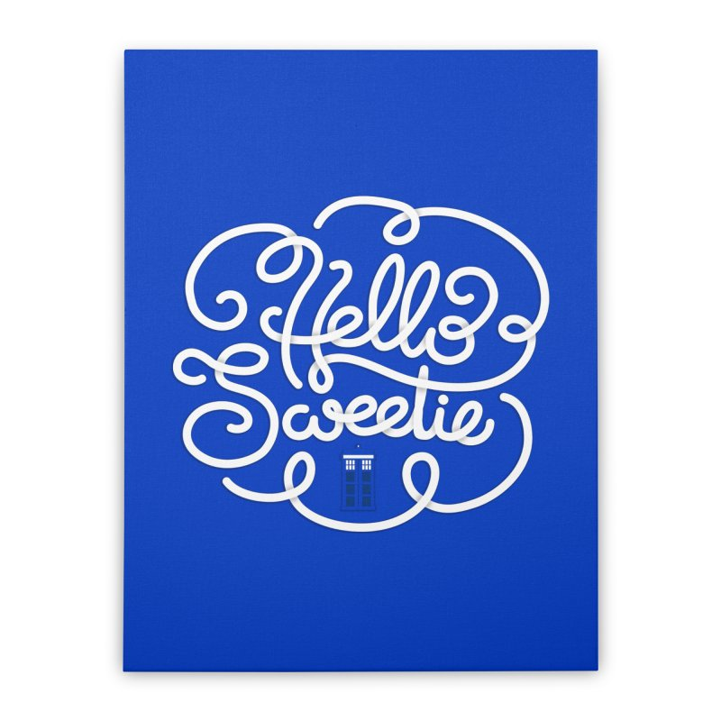 Hello Sweetie Home Stretched Canvas by AlePresser's Artist Shop