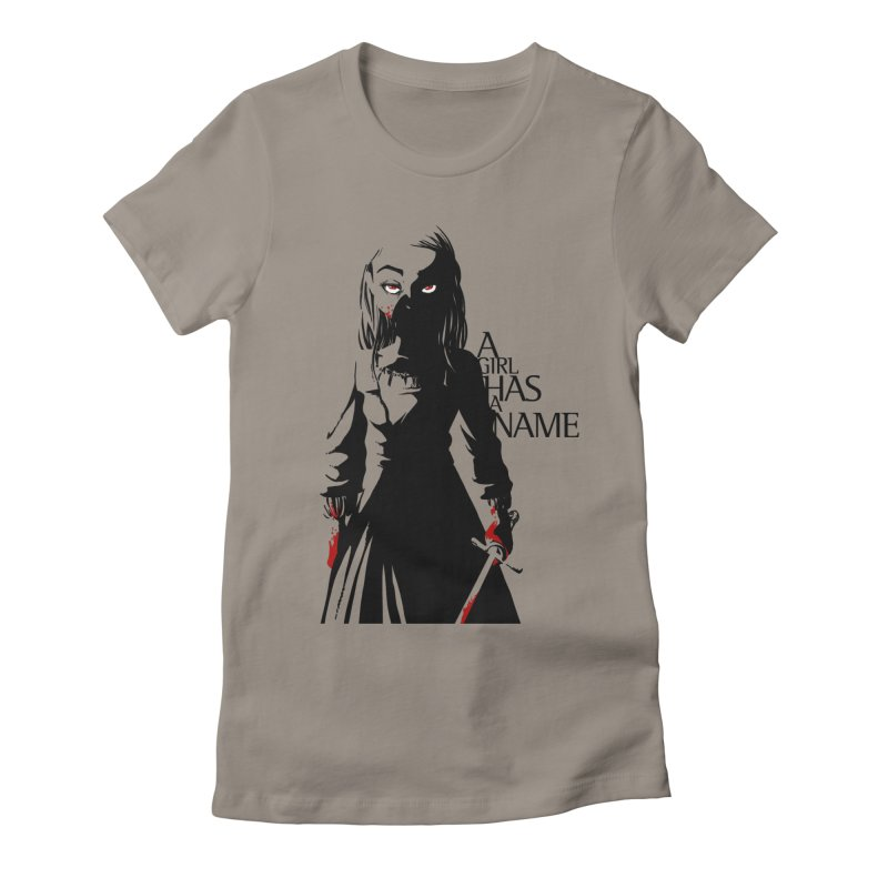 A Girl has a Name Women's Fitted T-Shirt by AlePresser's Artist Shop