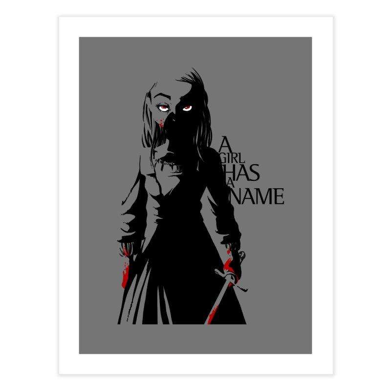 A Girl has a Name Home Fine Art Print by AlePresser's Artist Shop