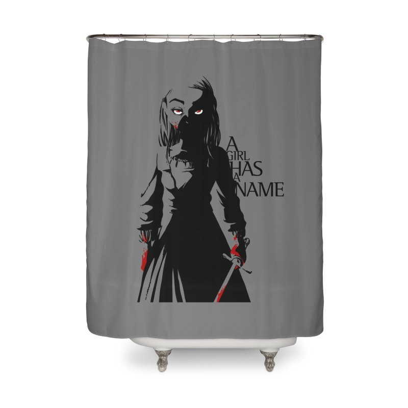 A Girl has a Name Home Shower Curtain by AlePresser's Artist Shop