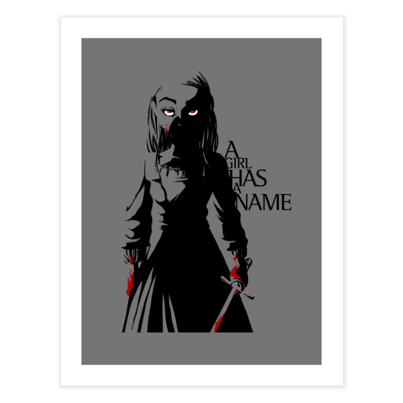 A Girl has a Name Home Fine Art Print by AlePresser's Artist Shop