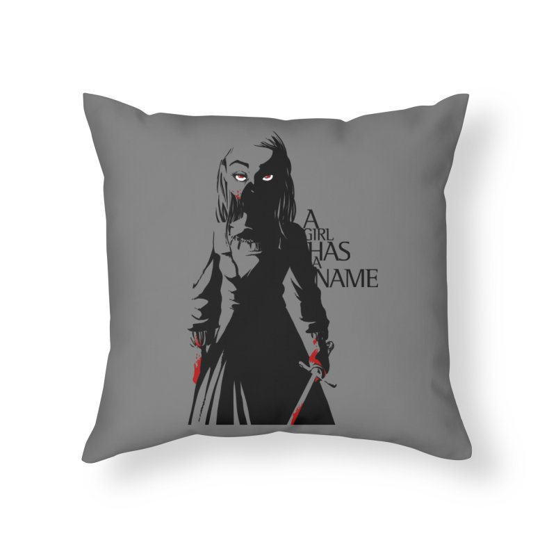 A Girl has a Name Home Throw Pillow by AlePresser's Artist Shop