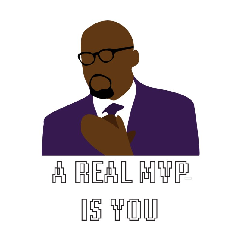 A Real MVP Is You None  by Alexander Kahrs Merch