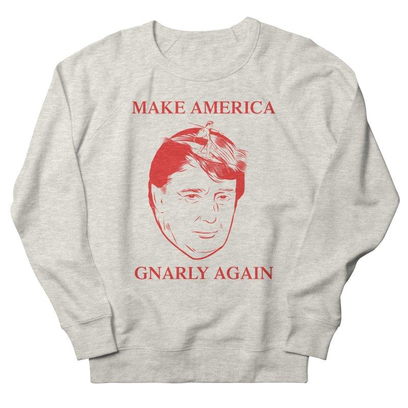 Gnarly Again Women's French Terry Sweatshirt by alexanderkey's Artist Shop