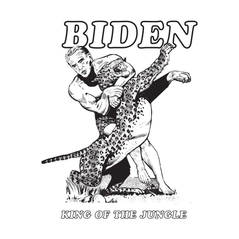 Biden: King of the Jungle None  by alexanderkey's Artist Shop
