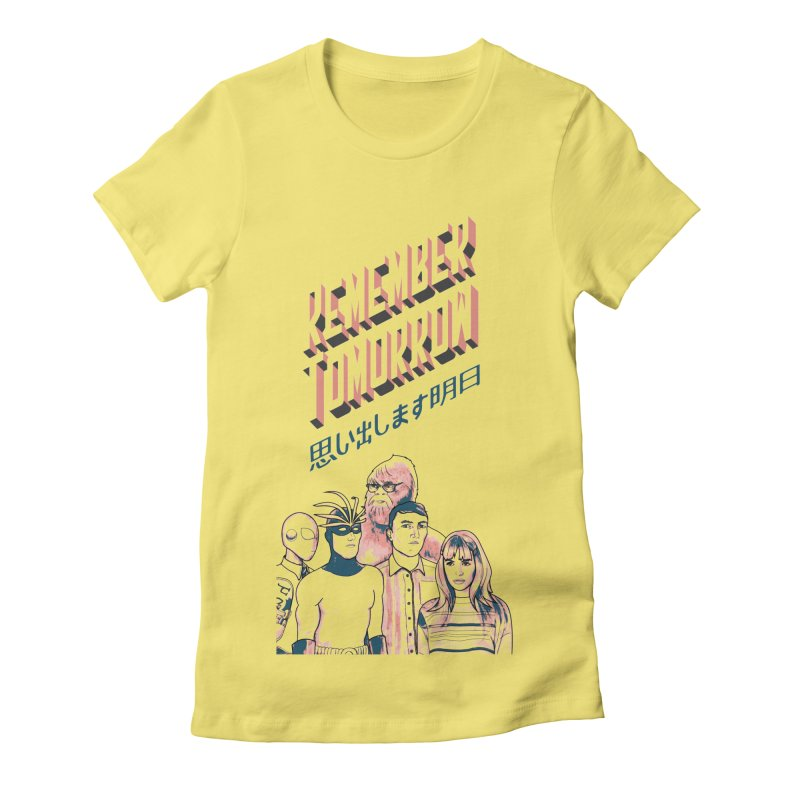 Remember Tomorrow Hello Women's Fitted T-Shirt by alexaustindesign's Artist Shop