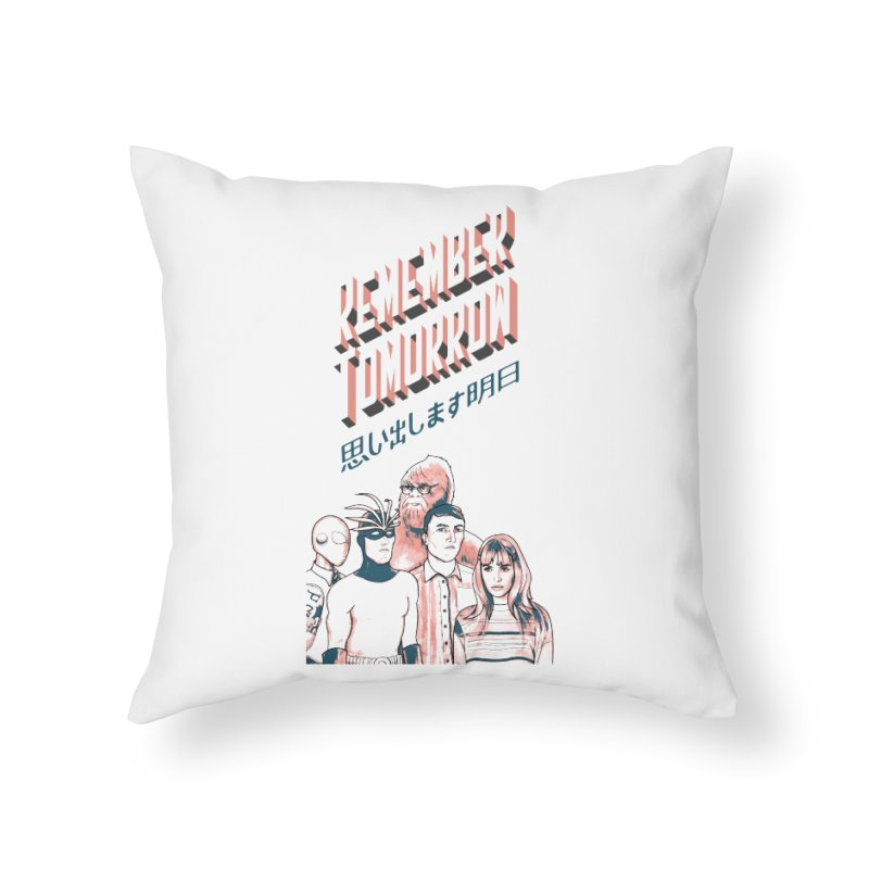 Remember Tomorrow Hello Home Throw Pillow by alexaustindesign's Artist Shop