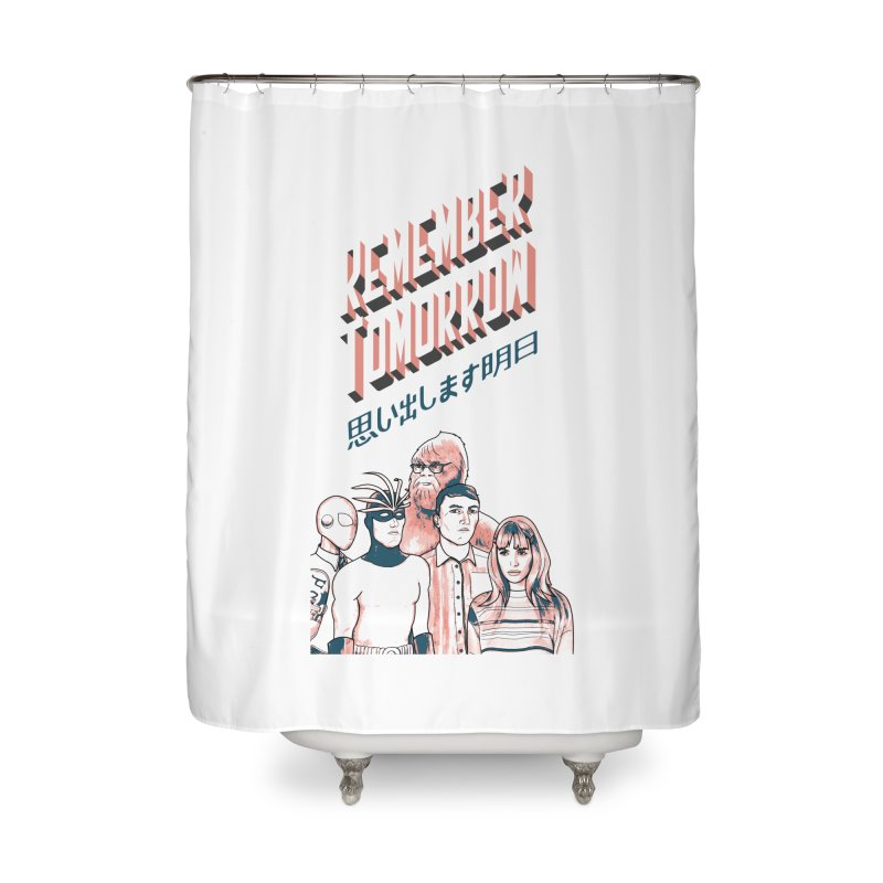 Remember Tomorrow Hello Home Shower Curtain by alexaustindesign's Artist Shop