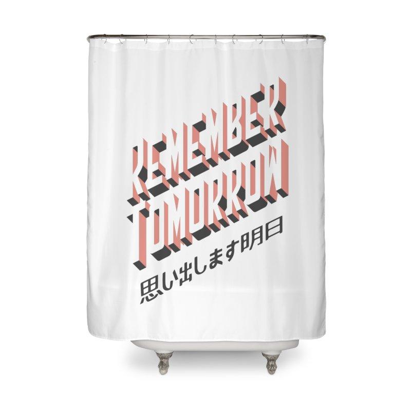 Remember Tomorrow Stories Home Shower Curtain by Alex Austin Design Shop
