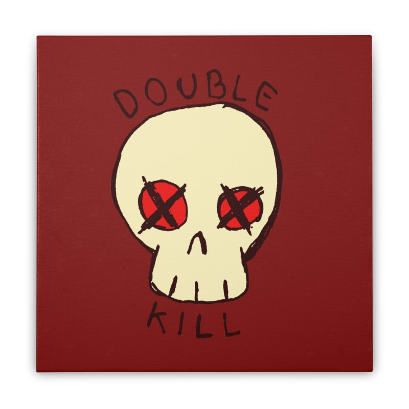 Double Kill Home Stretched Canvas by alexcortez's Artist Shop