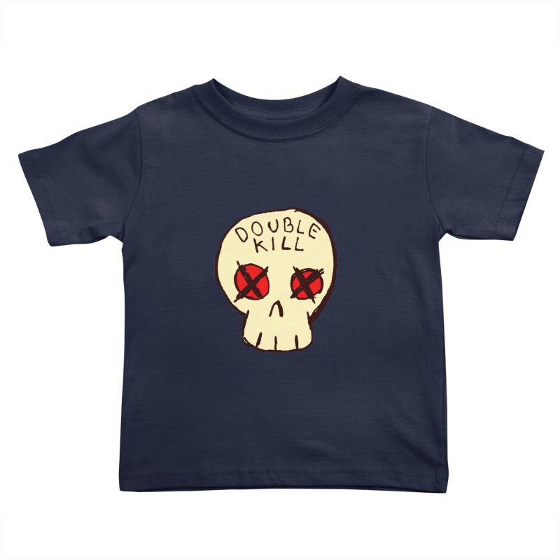 Double Kill Kids Toddler T-Shirt by alexcortez's Artist Shop