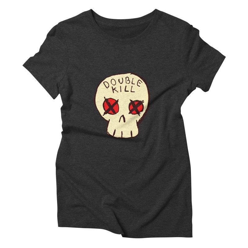 Double Kill Women's Triblend T-shirt by alexcortez's Artist Shop