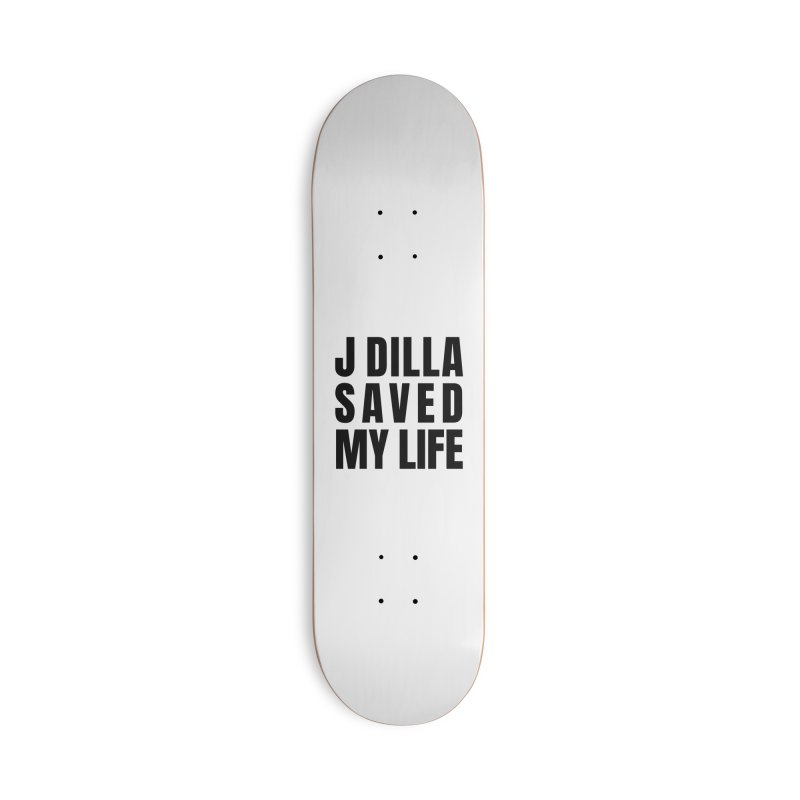 J Dilla Saved My Life Accessories Skateboard by Alex's Shop