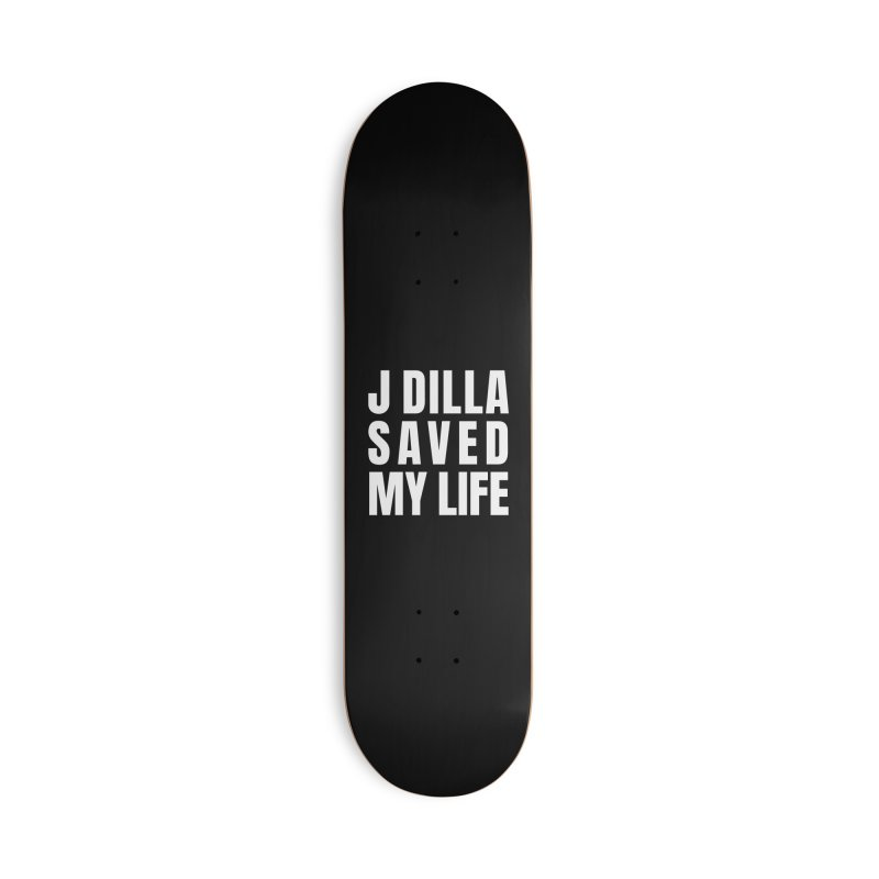 J Dilla Saved My Life Reverse Accessories Skateboard by Alex's Shop
