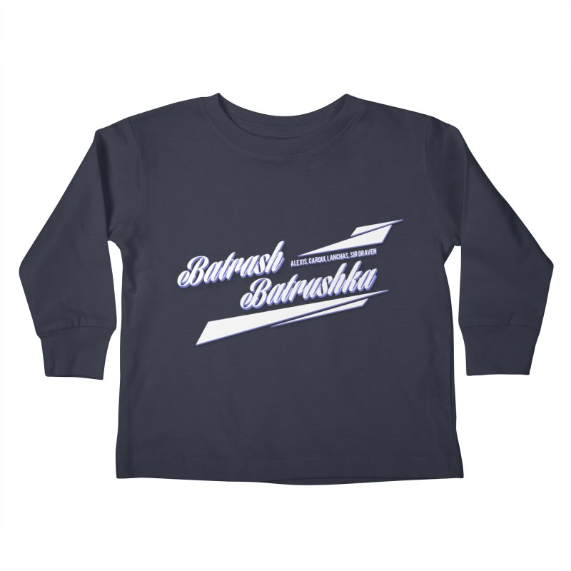Batrash Batrushka Blitz Kids Toddler Longsleeve T-Shirt by Alexis Patino's shop