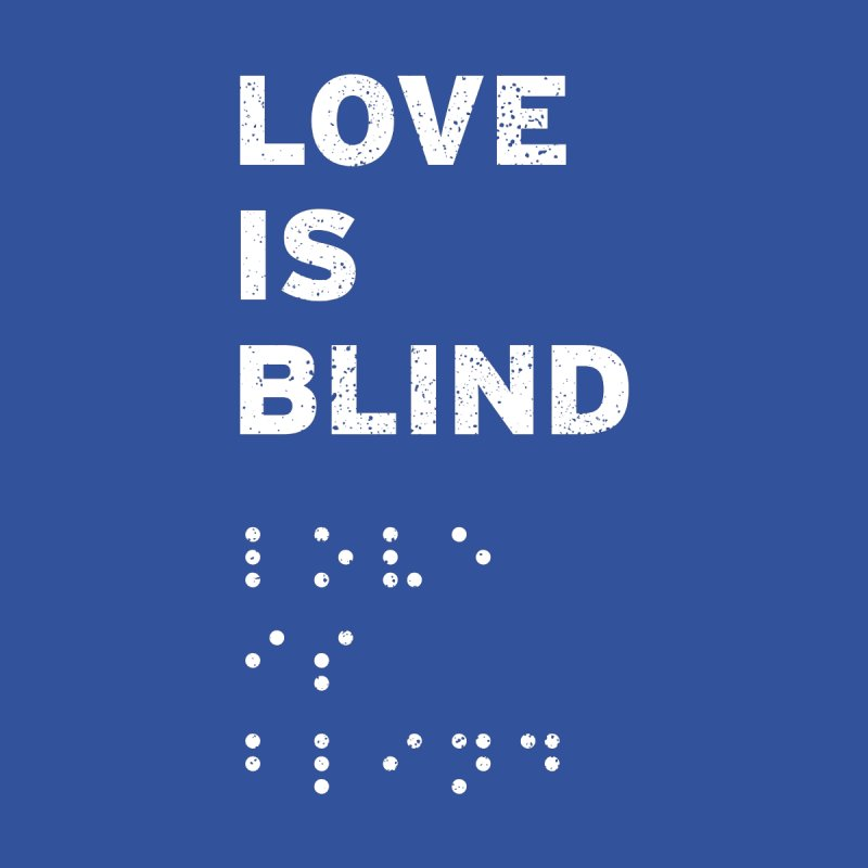 Love Is Blind None  by Alex MacDuff's Artist Shop