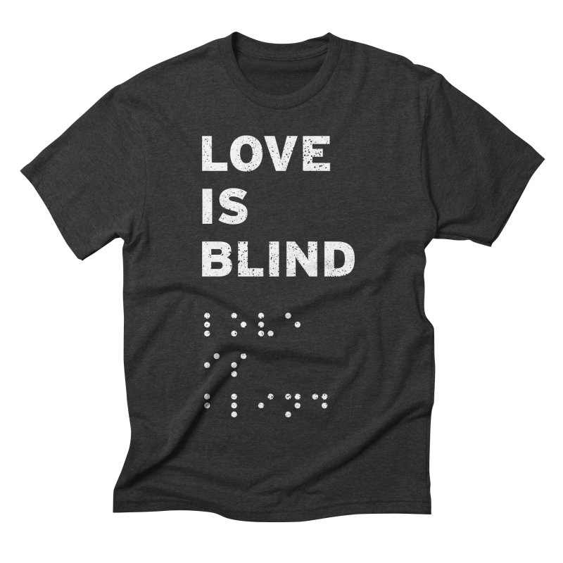 Love Is Blind Men's Triblend T-shirt by Alex MacDuff's Artist Shop