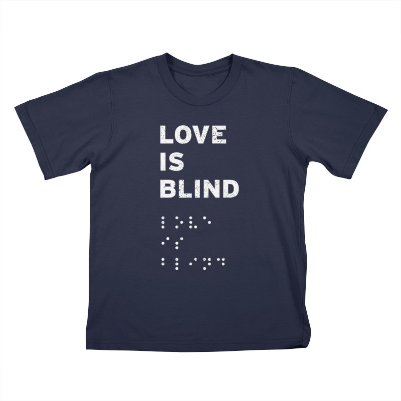 Love Is Blind Kids T-Shirt by Alex MacDuff's Artist Shop